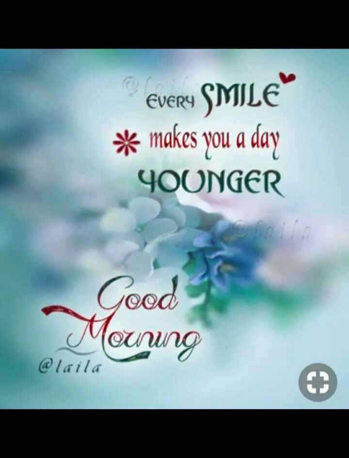 🍃good morning🍃 - EVERY SMILE * makes you a day 4OONGER Sood Muung @ laila - ShareChat