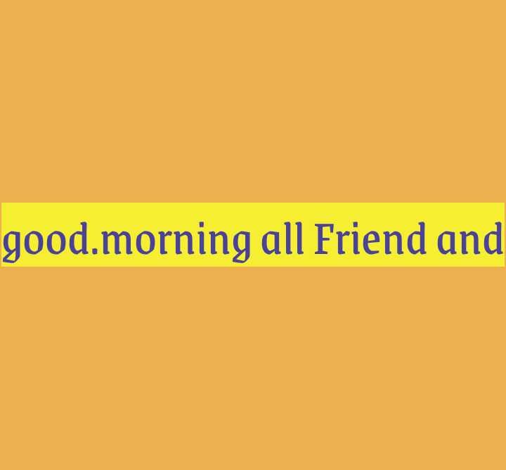 goodmorning frandz - good . morning all Friend and - ShareChat
