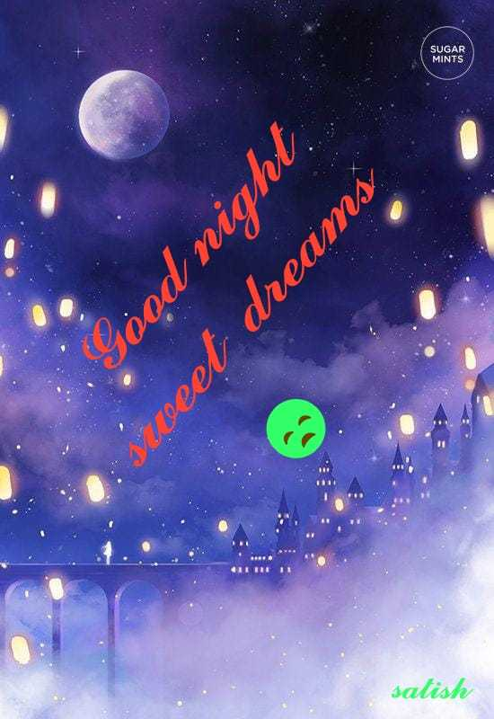 good night《☆☆》 - Good night weet dreams satish MINTS SUGAR - ShareChat