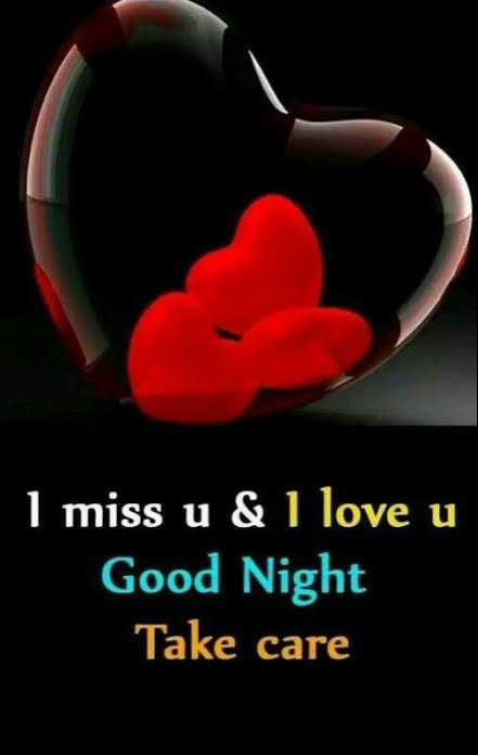 🌜good night🌒 - I miss u & I love u Good Night Take care - ShareChat