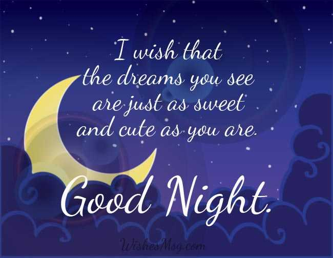 good night 😴 - . . . I wish that : the dreams you see . are just as sweet . ' and cute as you are . . Good Night . Wishes Mag . com - ShareChat