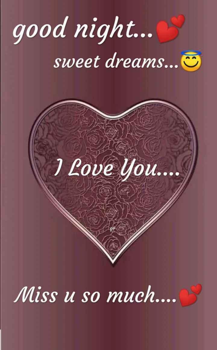 good night💤😄 - good night . . . sweet dreams . . . I Love You . . . . Miss u so much . . . . - ShareChat