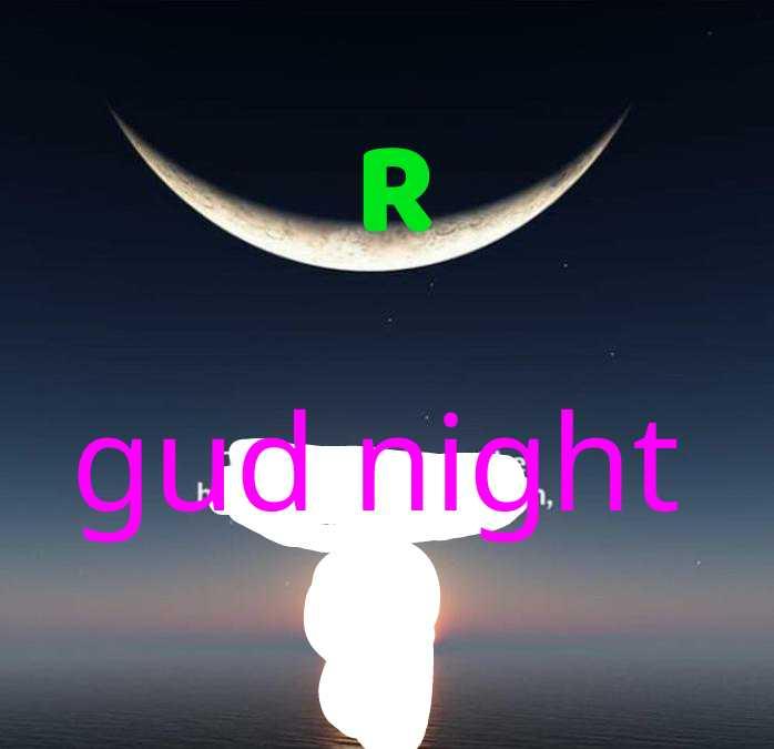 good  night - R . nicht - ShareChat