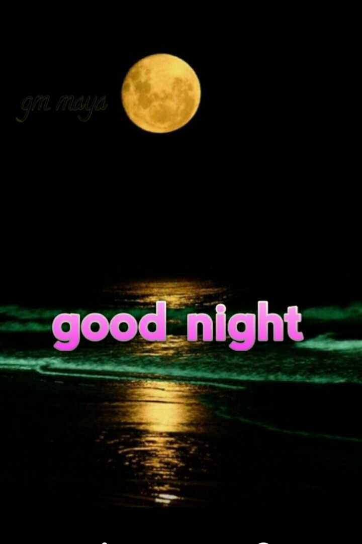 good night# - gm maya good night - ShareChat