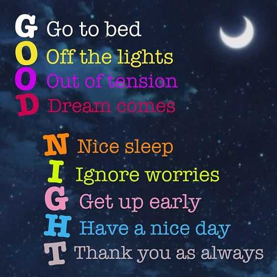 good night - G Go to bed Off the lights Out of tension Dream coines N Nice sleep I Ignore worries G Get up early H Have a nice day Thank you as always - ShareChat