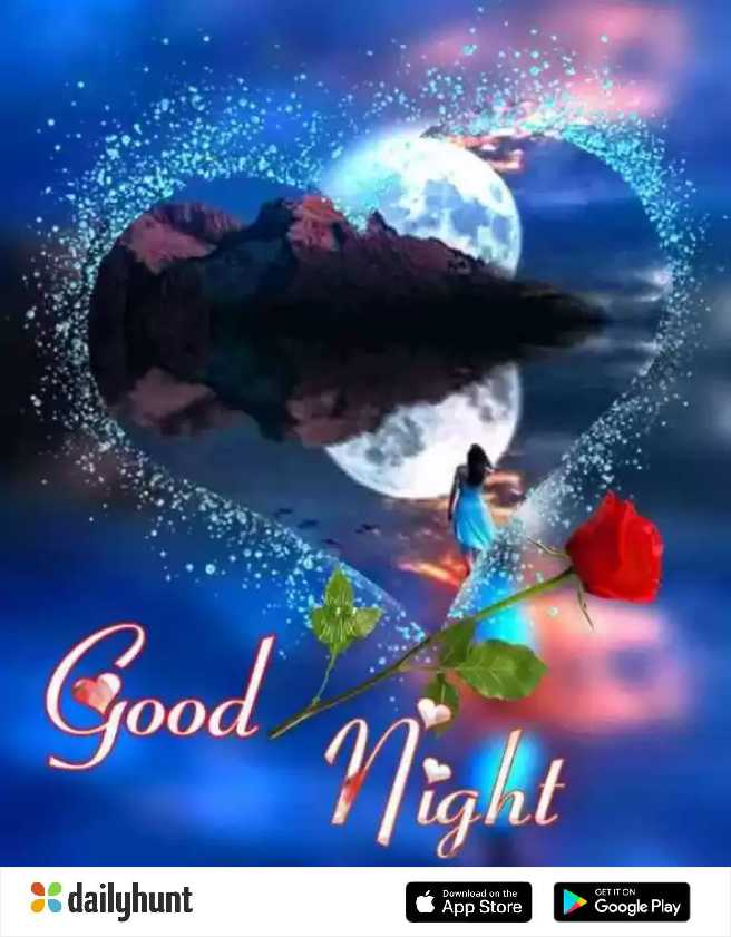 good night - Good lood light GET IT ON dailyhunt Download on the App Store Google Play - ShareChat