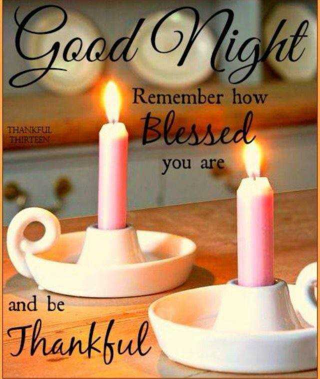 good night - Good Night Remember how THANKFUIL THIRTEEN Blessed you are O and be Thankful - ShareChat