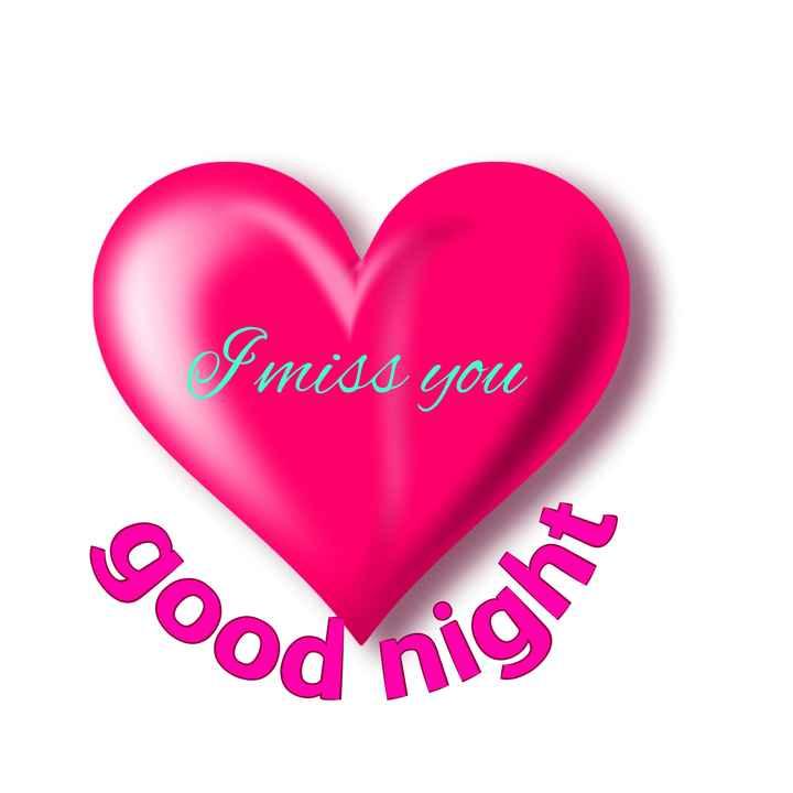 💖good night💖 - I miss you od night - ShareChat