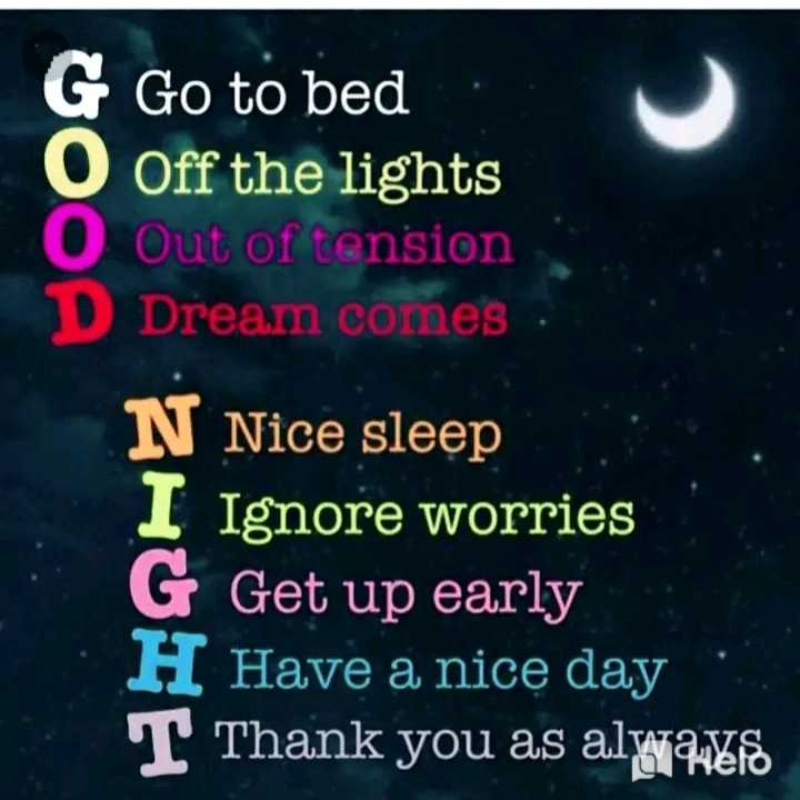 good night 🌚 - G Go to bed . O Off the lights Out of tension D Dream comes N Nice sleep I Ignore worries G Get up early H Have a nice day T Thank you as always - ShareChat