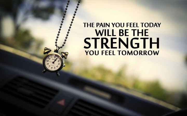 good thoughts - THE PAIN YOU FEEL TODAY WILL BE THE STRENGTH YOU FEEL TOMORROW 1501 T 11011 114011 1151 QUARTZ 135119 5 1201 30251 - ShareChat