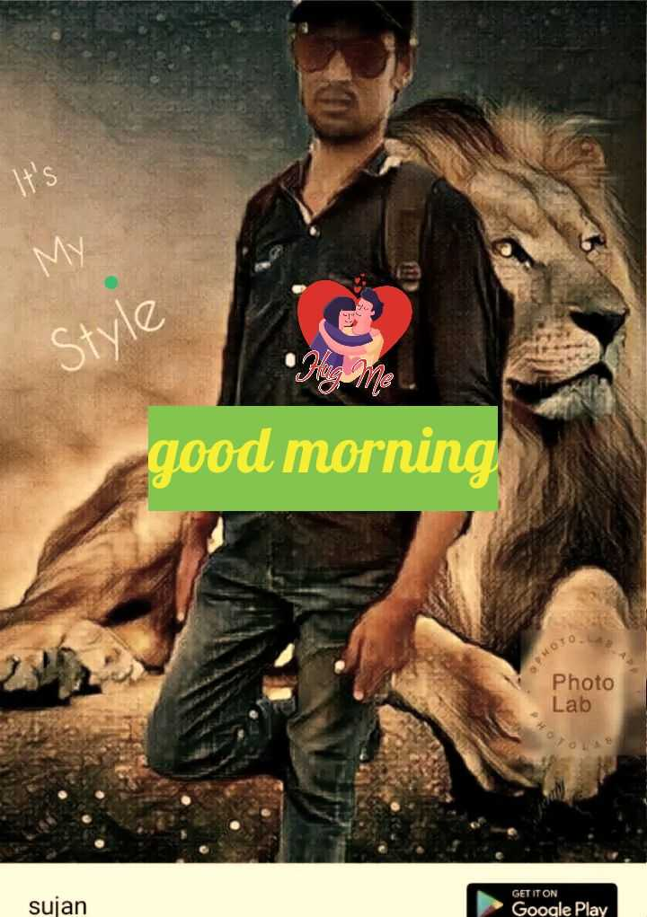 🌹🍫☕goood morning☕🍫🌹 - It ' s Style good morning HOTO Photo Lab GET IT ON sujan Google Play - ShareChat