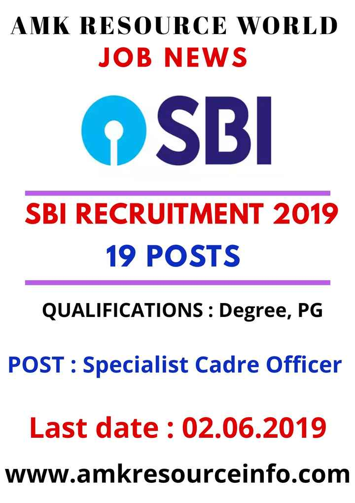gov job - AMK RESOURCE WORLD JOB NEWS OSBI SBI RECRUITMENT 2019 19 POSTS QUALIFICATIONS : Degree , PG POST : Specialist Cadre Officer Last date : 02 . 06 . 2019 www . amkresourceinfo . com - ShareChat