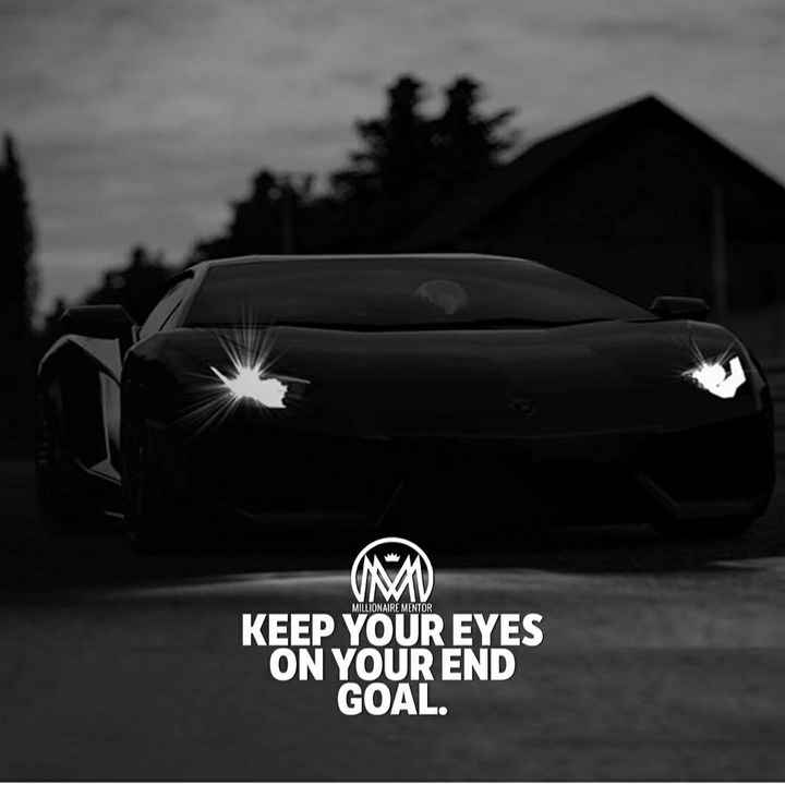 🙏h@® h@® m@h@dev🙏 - MILLIONAIRE MENTOR KEEP YOUR EYES ON YOUR END GOAL . - ShareChat