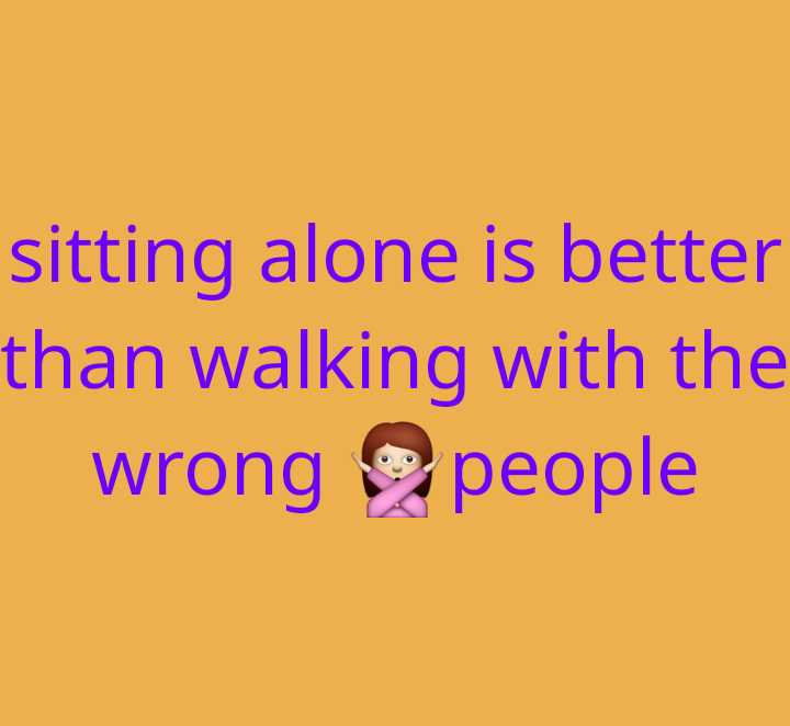 hamesha struggle karo - sitting alone is better than walking with the wrong people - ShareChat