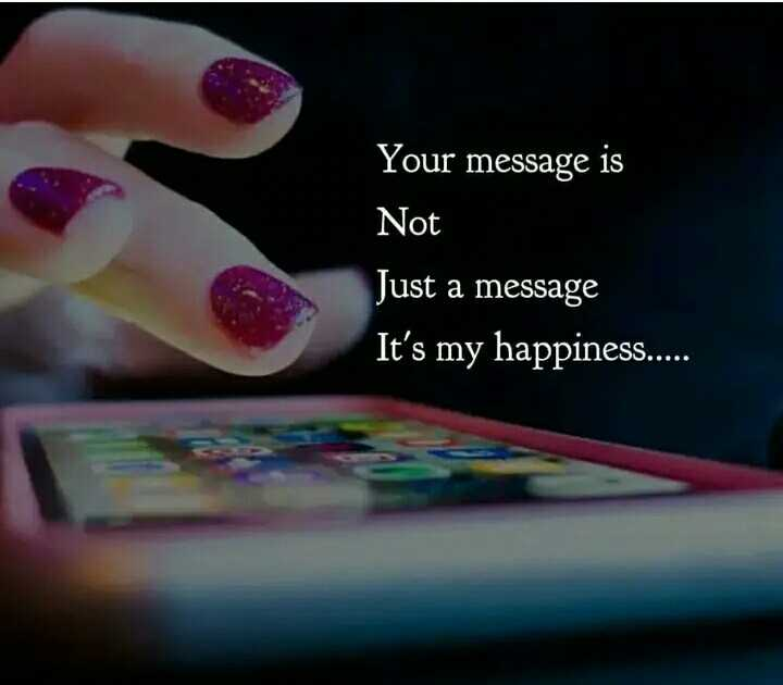 happy - Your message is Not Just a message It ' s my happiness . . . . . - ShareChat