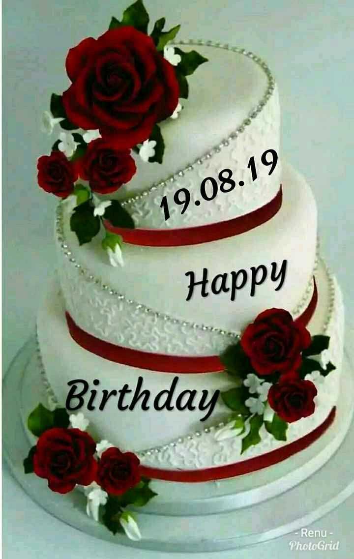 happy birthday 🌋🌋🌌 - 19 . 08 . 19 Happy Birthday - Renu - PhotoGrid - ShareChat