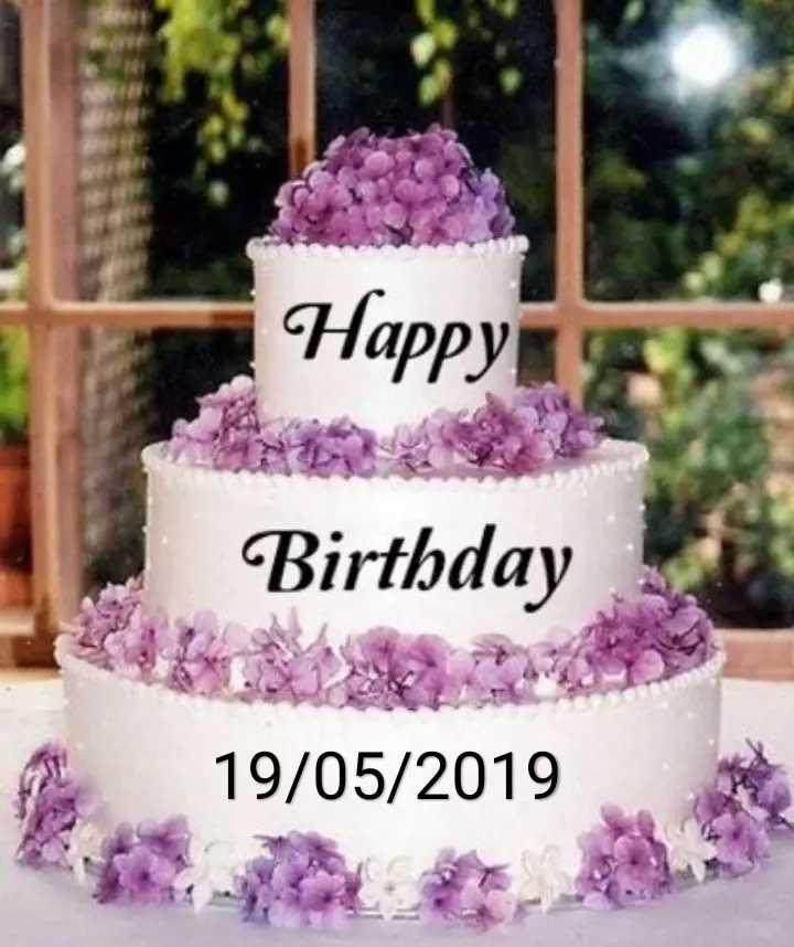 happy birthday - Happy Birthday 19 / 05 / 2019 - ShareChat