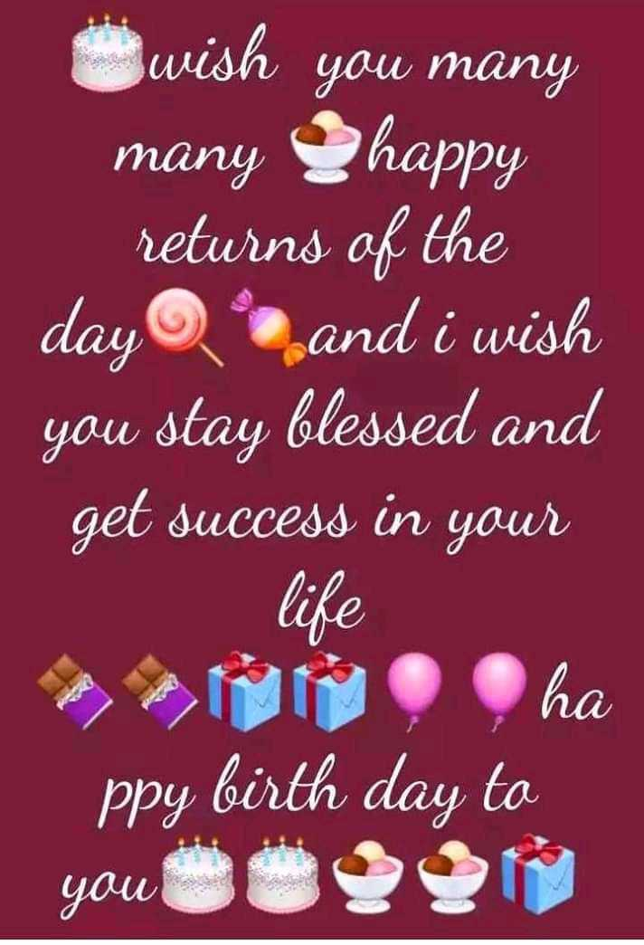 happy birthday 🌋🌋🌌 - wish you many many happy returns of the day and i wish you stay blessed and get success in your life Miha ppy birth day ta you to - ShareChat