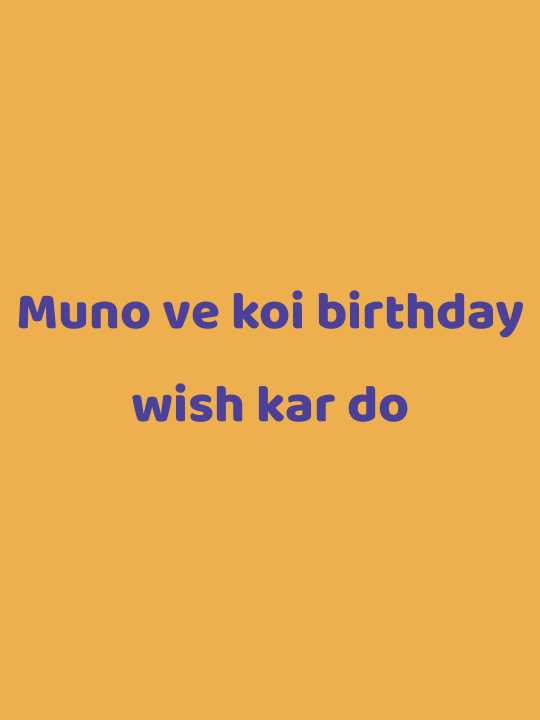 happy birthday 🎂🎂 - Muno ve koi birthday wish kar do - ShareChat