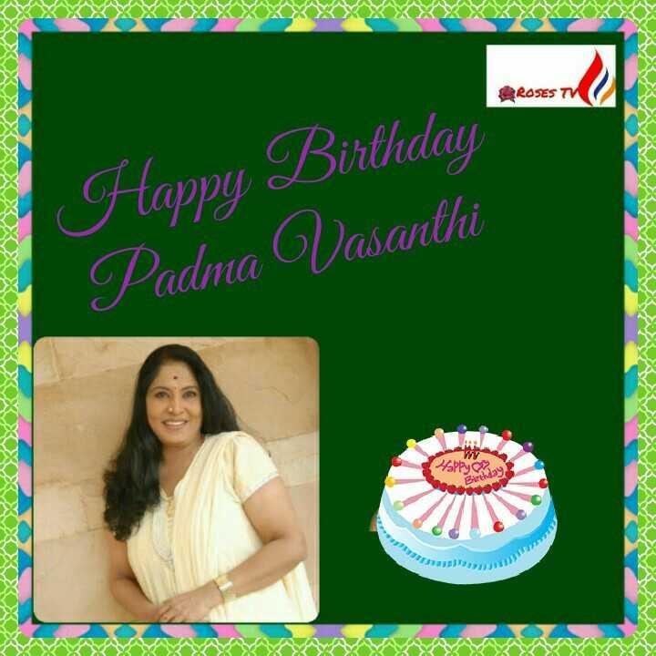 🍬happy birthday 🎂 - PROSES TV Happy Birthday Padma Vasanthi m Happy Birthday - ShareChat