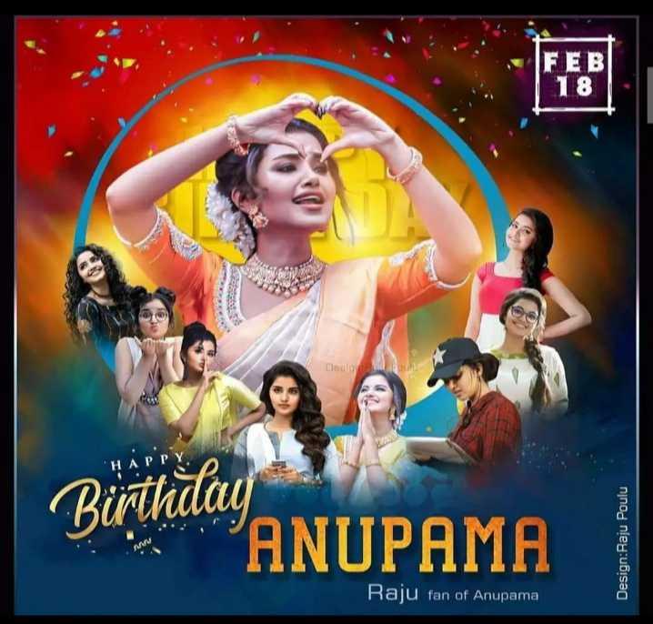 happy birthday - FEBI 18 Dochy HAPPY Burma ANUPAMA Birthday Design : Raju Poulu Raju fan of Anupama - ShareChat