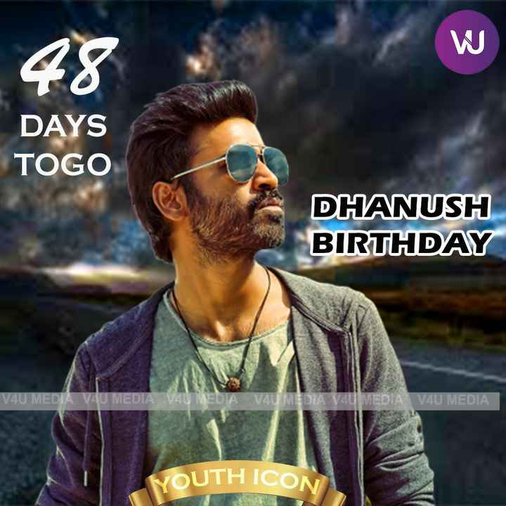 happy birthday dhanush - W DAYS TOGO DHANUSH BIRTHDAY V4U MEDIA V4U MEDIA AV4U MED V40 MEDIA V4U MEDIA OUTH ICON YOUTH - ShareChat