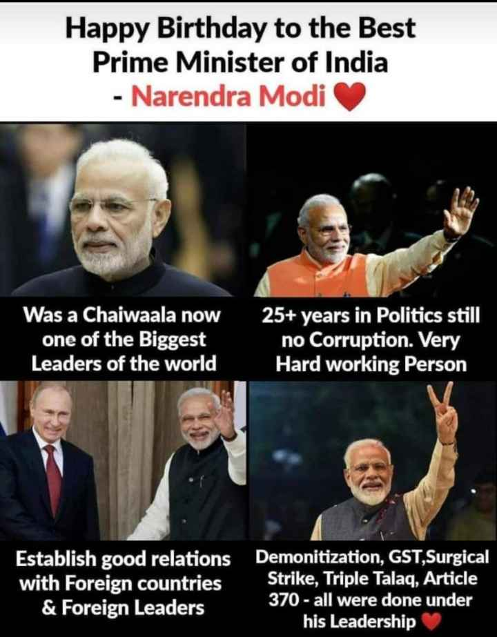 happy birthday happy🎂 - Happy Birthday to the Best Prime Minister of India - Narendra Modi Was a Chaiwaala now one of the Biggest Leaders of the world 25 + years in Politics still no Corruption . Very Hard working Person Establish good relations with Foreign countries & Foreign Leaders Demonitization , GST , Surgical Strike , Triple Talaq , Article 370 - all were done under his Leadership - ShareChat