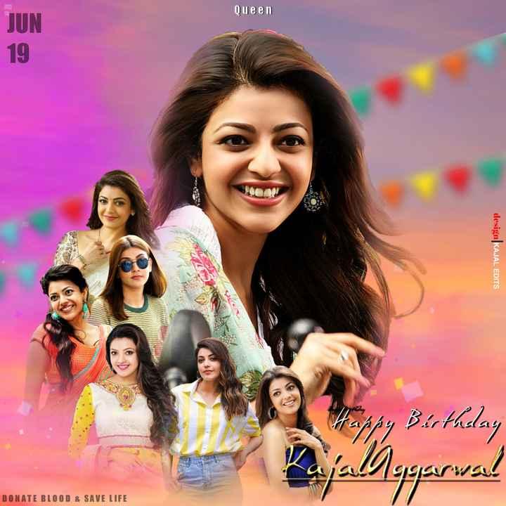 happy birthday kajal - JUN Queen 19 JUN 19 design KAJAL EDITS by Birthday allggarwal DONATE BLOOD & SAVE LIFE - ShareChat