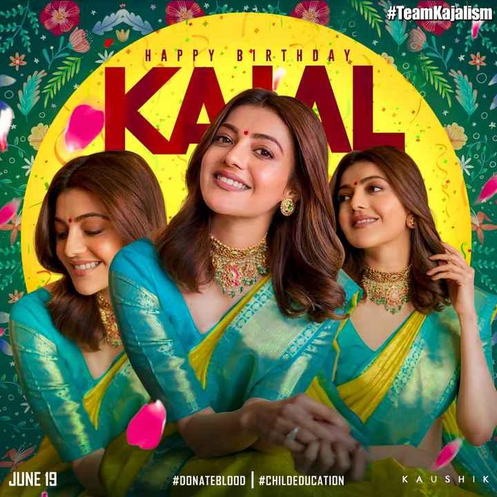 happy birthday kajal - 6 . * # TeamKajalism P P Y . B 1 R - T HD COOL saabosies JUNE 19 # DONATEBLOOD # CHILDEDUCATION KAUSHIK - ShareChat