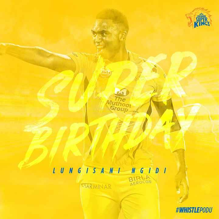 happy birthday #ngidi - CHENNAI SUPER KINGS The Muthoor Group LUNG IS A NI N GIDI BIRLA AEROCON CHARMINAR # WHISTLEPODU - ShareChat