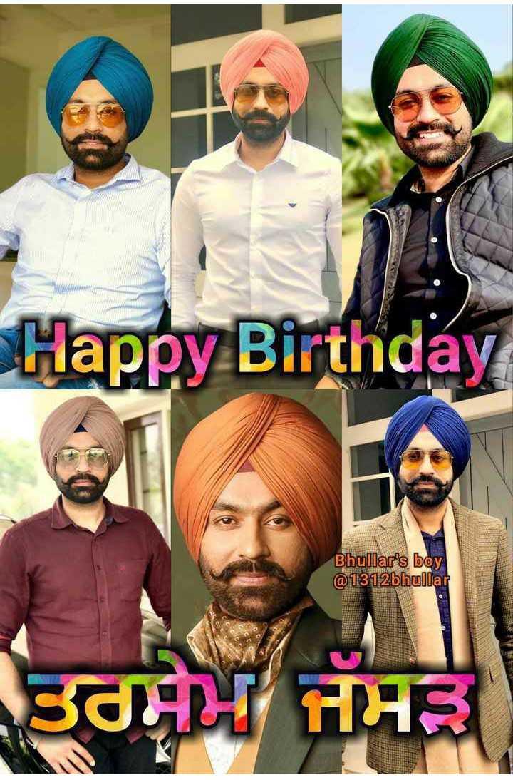 🎂happy birthday tarsem jassar ji😘 - Happy Birthday Bhullar ' s boy @ 1312bhungat ਤਰਸੇਮ ਜੱਸੜੇ - ShareChat