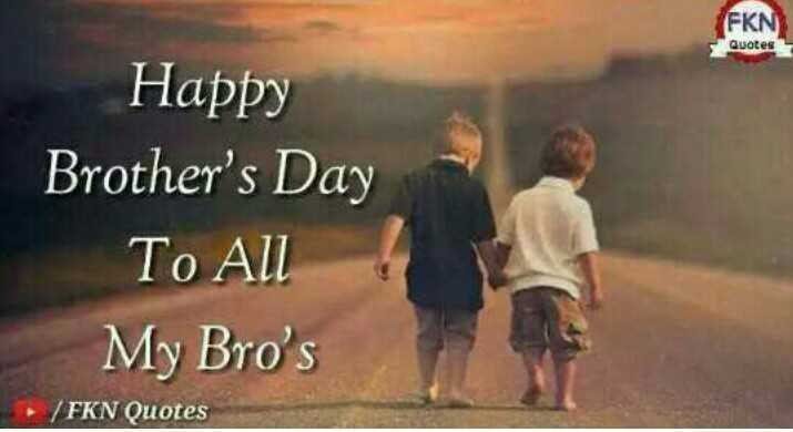 happy brothers day - FKN Quotes Happy Brother ' s Day To All My Bro ' s / FKN Quotes - ShareChat