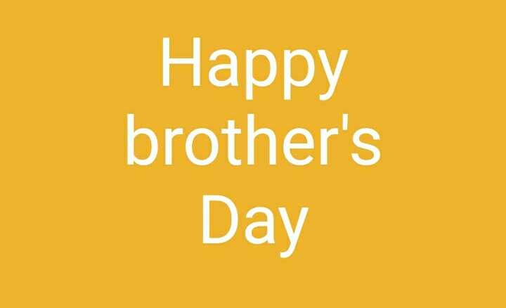 happy brothers day - Happy brother ' s Day - ShareChat