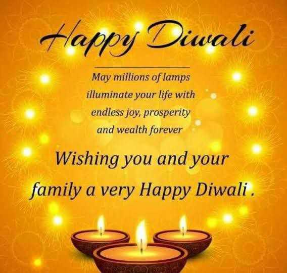 happy deewali di - Happy Diwali May millions of lamps illuminate your life with endless joy , prosperity and wealth forever Wishing you and your family a very Happy Diwali . - ShareChat