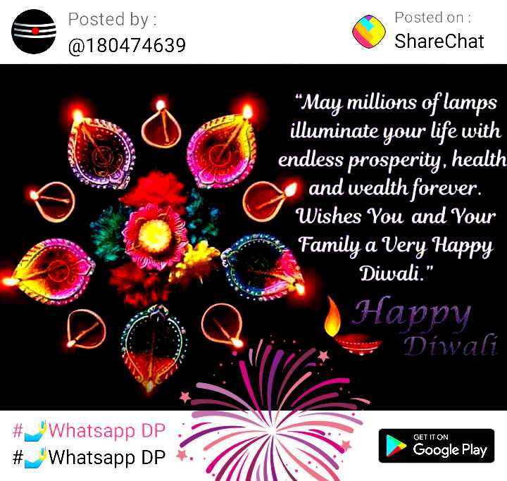 "😘🌹🍻happy diwali😘🌹🍻 - Posted by : @ 180474639 Posted on : ShareChat May millions of lamps illuminate your life with endless prosperity , health and wealth forever . ' Wishes You and your Family a Very Happy Diwali . "" Happy - Diwali GET IT ON # Whatsapp DP # Whatsapp DP Google Play - ShareChat"