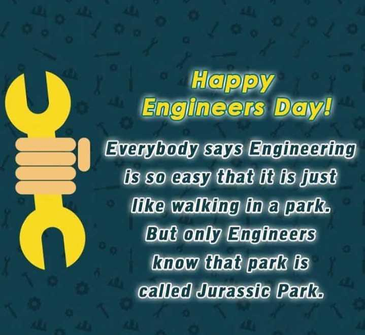 #happy engineering day💐🌹 - S I Everybo • Happy Engineers Day ! Everybody says Engineering is so easy that it is just like walking in a park . But only Engineers know that park is called Jurassic Park . - ShareChat
