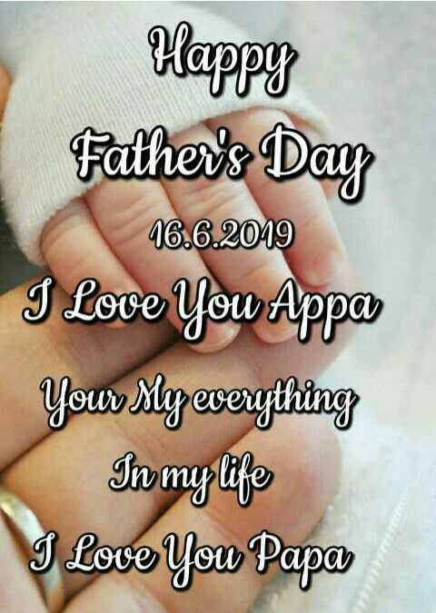 happy father's day💖😘 - Happy Father ' s Day 16 . 6 . 2019 I Love You Appa You My everything In my life I Love You Papa - ShareChat