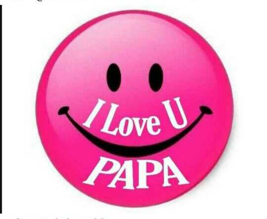 happy father's day 😘😘 - Love U PAPA - ShareChat