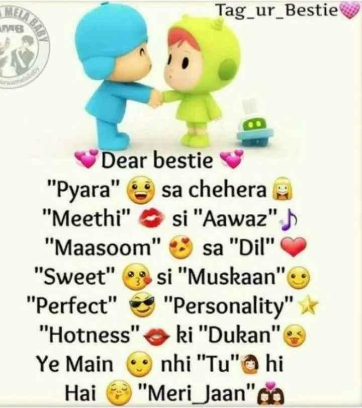 🌹🌹😊happy frdshp day😊🌹🌹 - Tag _ ur _ Bestie Dear bestie Pyara sa chehera e Meethi si Aawaz ) Maasoom sa Dil Sweet si Muskaan Perfect Personality Hotness ki Dukan Ye Main 9 nhi Tu hi Hai Meri Jaan - ShareChat