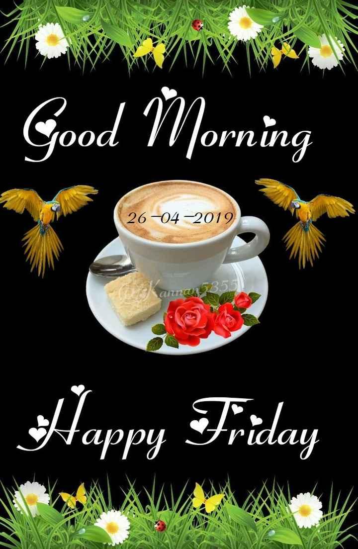 🙂 happy friday - Good Morning 26 - 04 - 2019 Happy Friday - ShareChat
