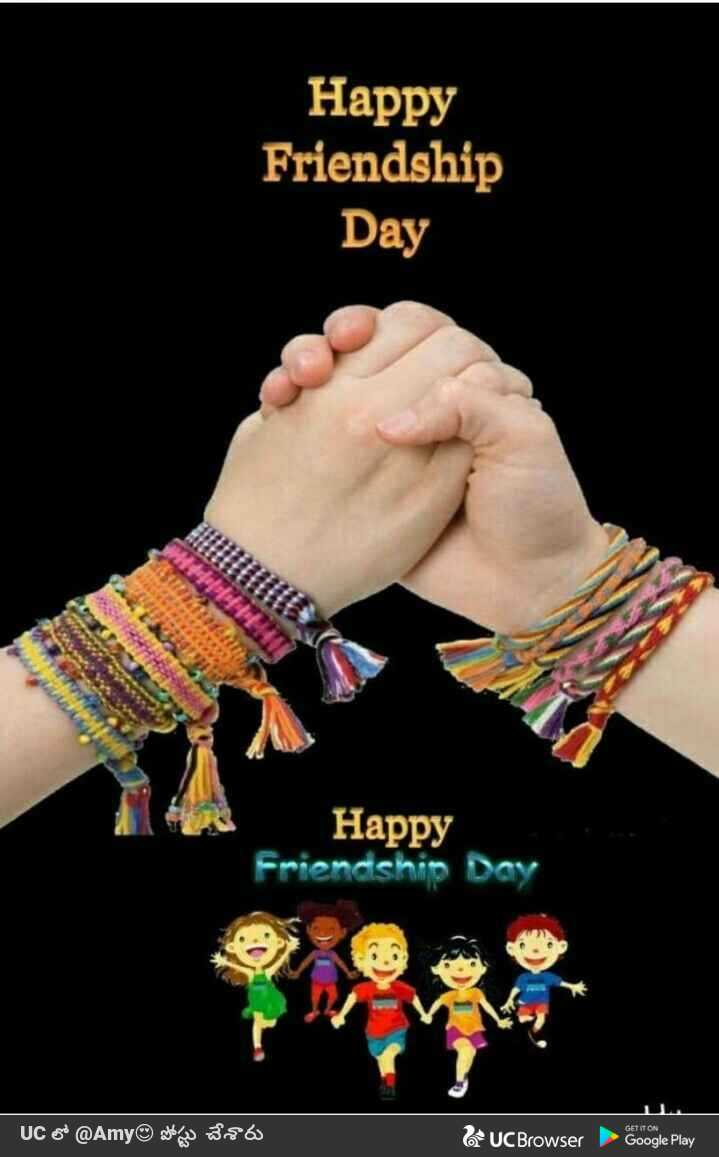 happy friendship day - Happy Friendship Day Happy Friendship Day GET IT ON UC లో @ Amy® పోస్టు చేశారు & UC Browser Google Play - ShareChat