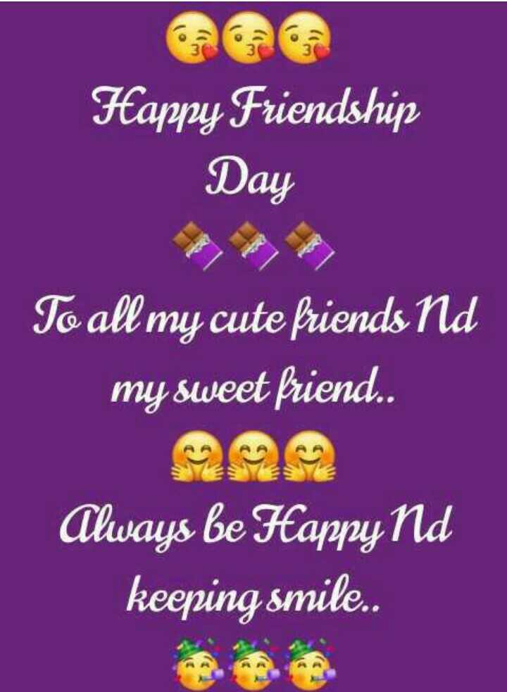 💞💞happy friendship day💞💞 - Happy Friendship Day To all my cute friends Nd my sweet friend . . Always be Happy Nd keeping smile . . - ShareChat
