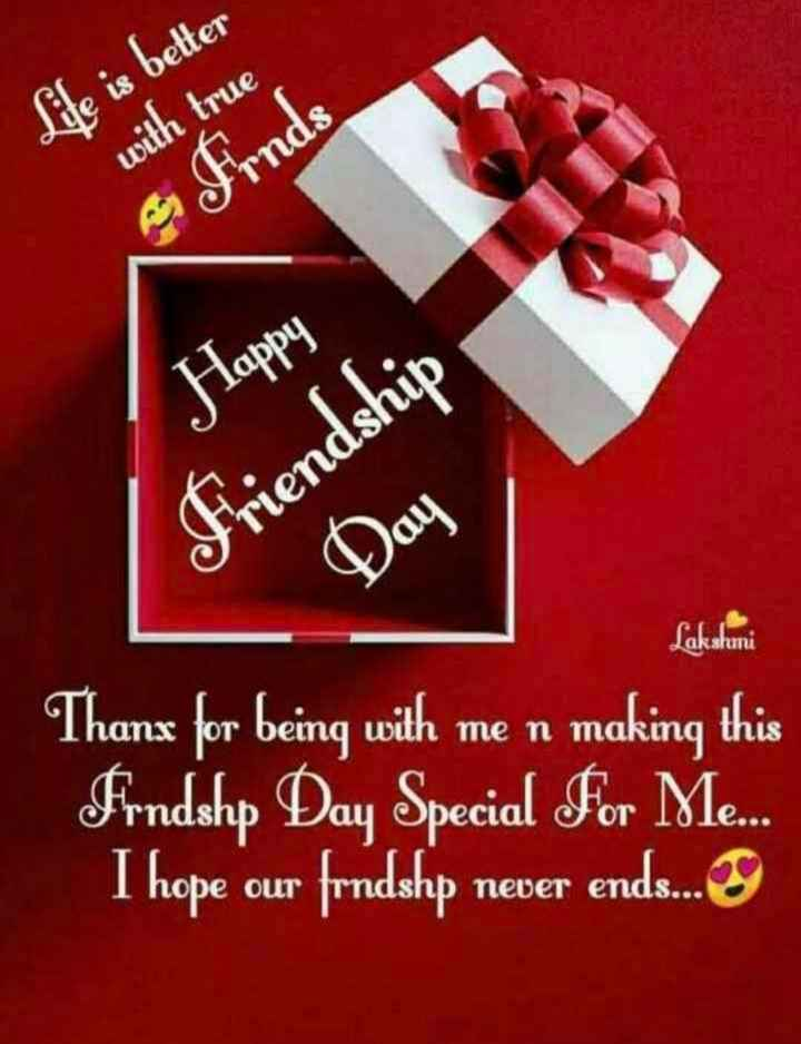 👫happy friendship day 👫 - Life is better with true Frnds / Happy Friendship Lakshmi TOI Thanx for being with me n making this Frndshp Day Special For Me . . . I hope our frndshp never ends . . . TUS CIM - ShareChat