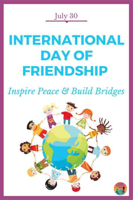 happy friendship day - July 30 INTERNATIONAL DAY OF FRIENDSHIP Inspire Peace & Build Bridges - ShareChat
