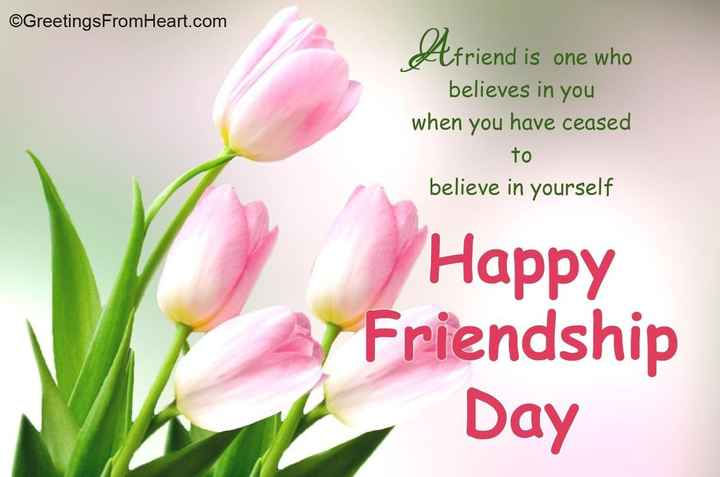 👫happy friendship day 👫 - ©GreetingsFromHeart . com Afriend is one who believes in you when you have ceased to believe in yourself Happy Friendship Day - ShareChat