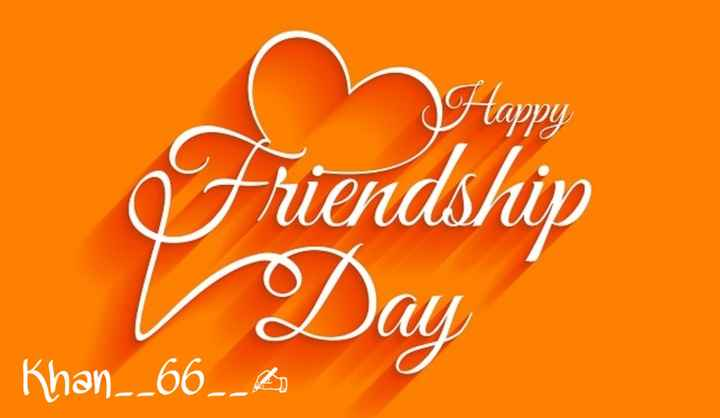 happy friendship day 😘😘😍😍😘😍😘😍 - > Happy Friendship Day Khan _ _ 66 _ A - ShareChat