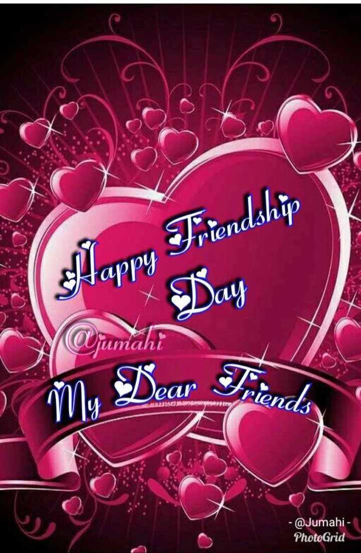 💞💞happy friendship day💞💞 - enAINm Happy Friendship @ jumaht My Dear Friends MOR @ Jumahi PhotoGrid - ShareChat