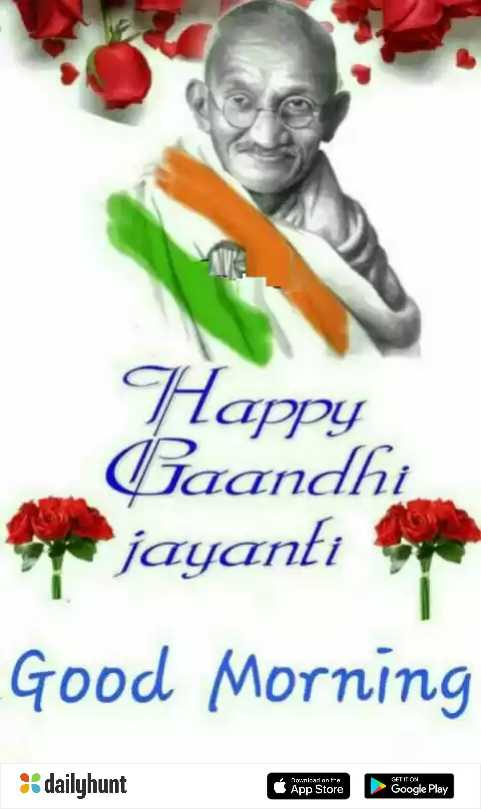 happy gandhi jayanti💐🇮🇳💐 - Happy Gaandhi jayanti Good Morning 26 dailyhunt a BET IT ON . nl - aslont App Store Google Play - ShareChat