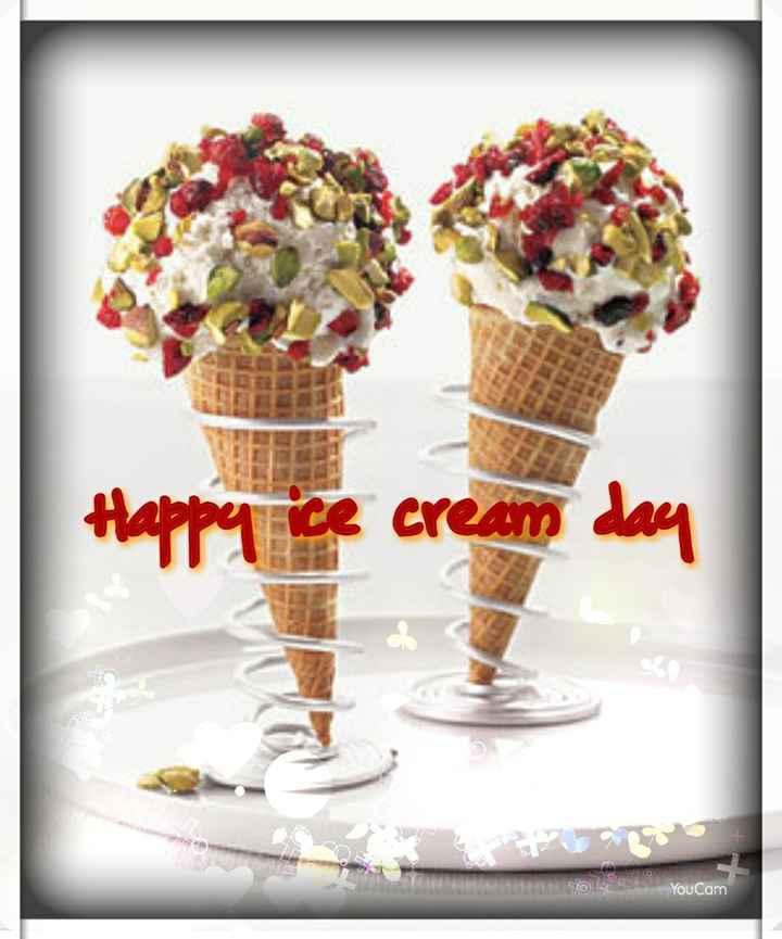 🍦 happy ice cream day - Happy ice cream day 00 YouCam - ShareChat