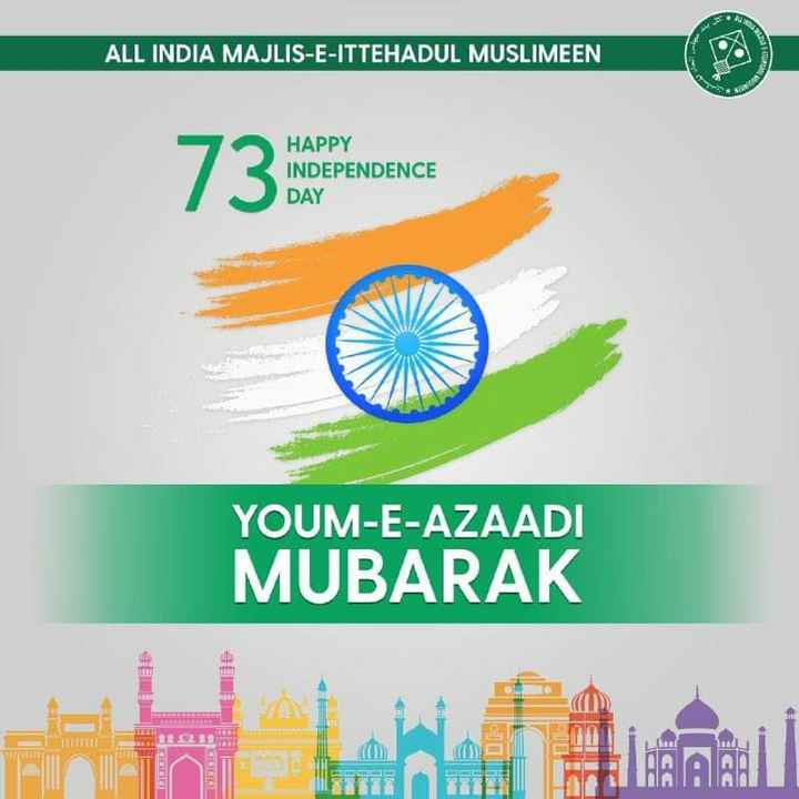 🇨🇮happy indepence day 🇨🇮 - ALL INDIA MAJLIS - E - ITTEHADUL MUSLIMEEN 73 ore De CE HAPPY INDEPENDENCE DAY 10 YOUM - E - AZAADI MUBARAK - ShareChat